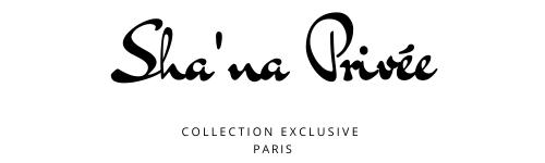 Collection Sha'na Privée